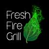 Fresh Fire Grill