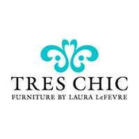 Tres Chic Furniture by Laura LeFevre