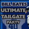 Bill Bates Ultimate Tailgate Party