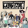 Wheaton Antique & Vintage Market - West of Chicago, IL