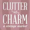 Clutter & Charm: A Vintage Market