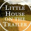 The Little House on the Trailer