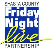 Shasta County Friday Night Live