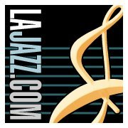 LAJazz.com - Your Online Guide to Live Jazz in Southern California