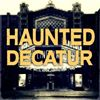 Haunted Decatur Tours