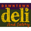 Downtown Deli and Eatery