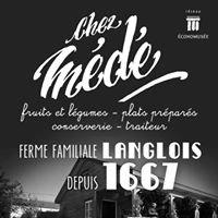 Ferme Langlois et Fils - Chez Médé /Économusée de la Conserverie