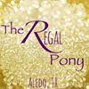 The Regal Pony
