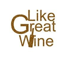 Like Great Wine - Home Decor