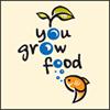 You Grow Food