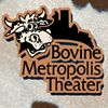 Bovine Metropolis Theater