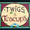 Twigs & Teacups