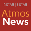 AtmosNews - NCAR UCAR - Atmospheric & Earth System Science