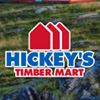 HICKEY'S TIMBER MART