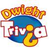 DWIGHT Trivia