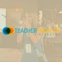 Teacherpreneur Incubator