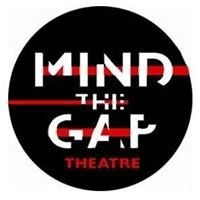 Mind The Gap Theatre