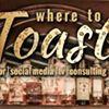 Where to Toast