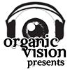 Organic Vision Presents