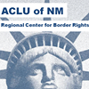 ACLU of NM Regional Center for Border Rights