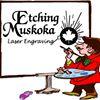 Etching Muskoka Laser Engraving