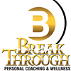 BreakThrough Personal Coaching & Wellness