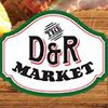 D and R Market