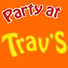 Party at Trav's