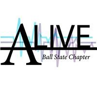 Alive Campaign - Ball State Chapter