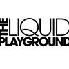 The Liquid Playground