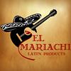 El Mariachi Latin Products