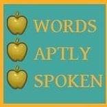 Words Aptly Spoken