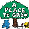 A Place To Grow, Inc.