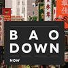 Bao Down Now