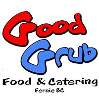 Good Grub Food & Catering - Fernie BC