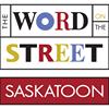 The Word On The Street Saskatoon