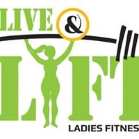 Live and Lift Ladies Fitness