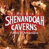 Shenandoah Caverns Family of Attractions