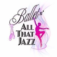 Ballet 'N' All That Jazz Dance Studios