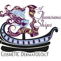 A Thousand Ships Cosmetic Dermatology