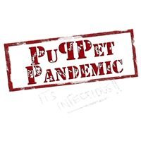 Puppet Pandemic: It's Infectious