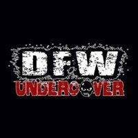 DFW Undercover