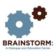 Brainstorm: A Dialogue and Education Series
