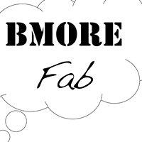 Bmore Fab