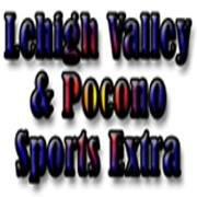 Lehigh Valley & Pocono Sports Extra