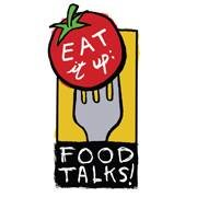 Eat It Up: Food Talks