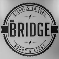 The Bridge Sound and Stage