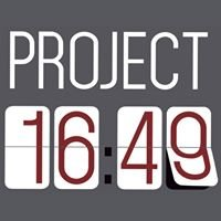 Project 16:49