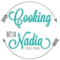 Cooking With Nadia