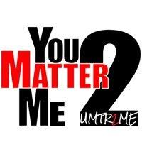 Umtr2me - You Matter To Me